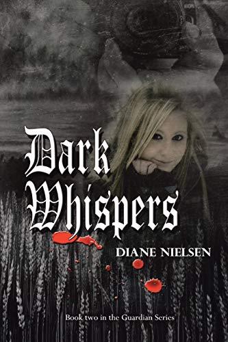 Dark Whispers: Book Two in The Guardian Series: Diane Nielsen