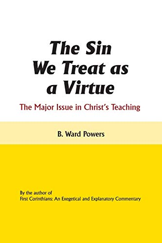 The Sin We Treat as a Virtue: B Ward Powers