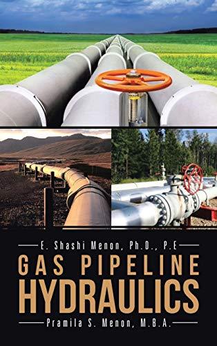 Gas Pipeline Hydraulics: Menon, Shashi; Menon, Pramila