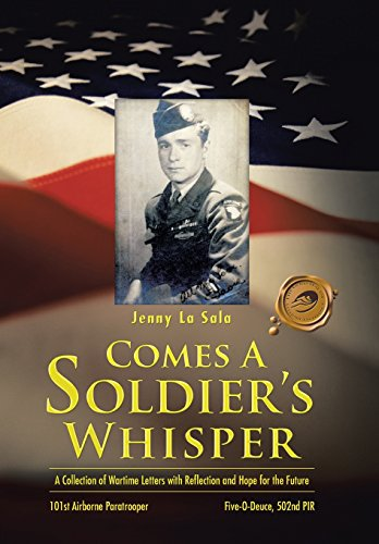 9781466976856: Comes a Soldier's Whisper: A Collection of Wartime Letters with Reflection and Hope for the Future