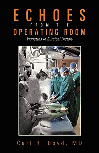 9781466977532: Echoes from the Operating Room: Vignettes in Surgical History