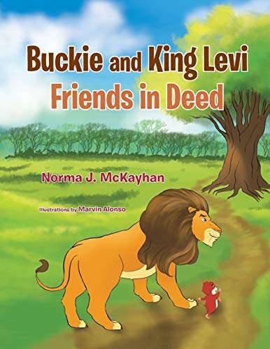 Buckie and King Levi - Friends in Deed: Norma J. McKayhan