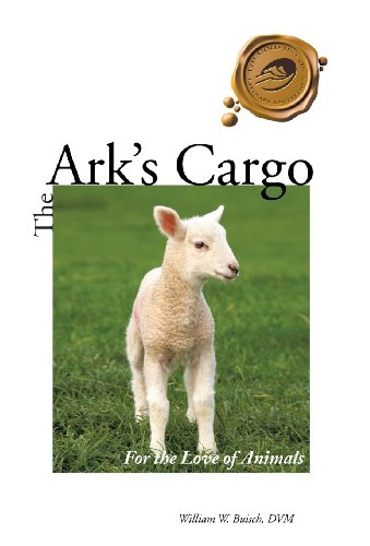 9781466977709: The Ark's Cargo: For the Love of Animals