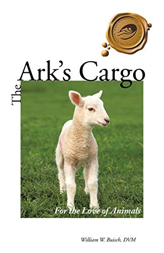 9781466977716: The Ark's Cargo: For the Love of Animals