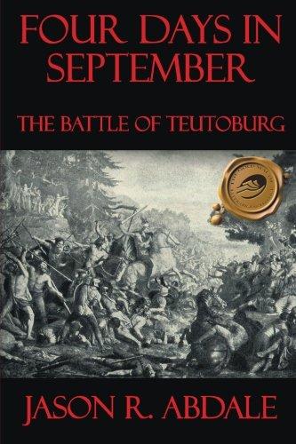 9781466979376: FOUR DAYS IN SEPTEMBER: THE BATTLE OF TEUTOBURG