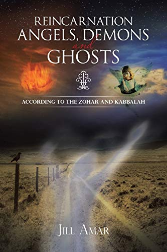 9781466979819: Reincarnation Angels, Demons and Ghosts: According to the Zohar and Kabbalah