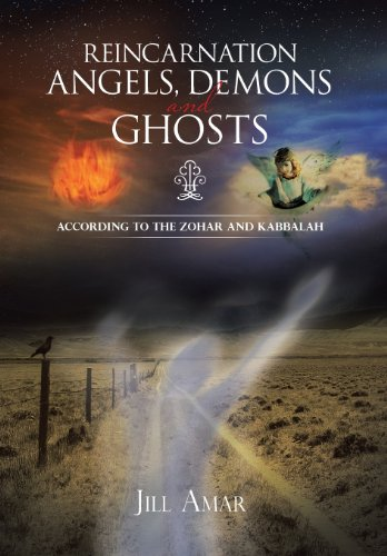 9781466979833: Reincarnation Angels, Demons and Ghosts: According to the Zohar and Kabbalah