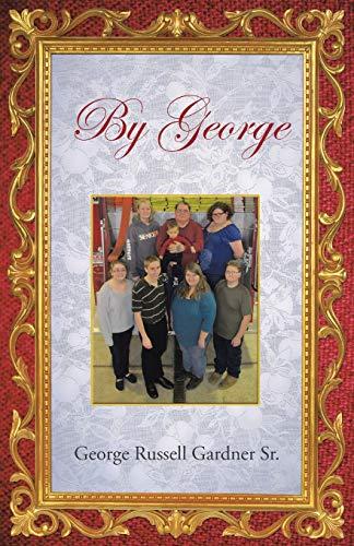 By George: George Russell Gardner Sr.