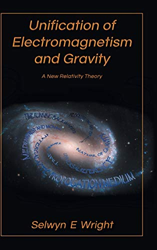 9781466980433: Unification of Electromagnetism and Gravity: A New Relativity Theory