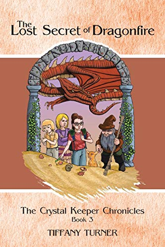 9781466981324: The Lost Secret of Dragonfire (The Crystal Keeper Chronicles)
