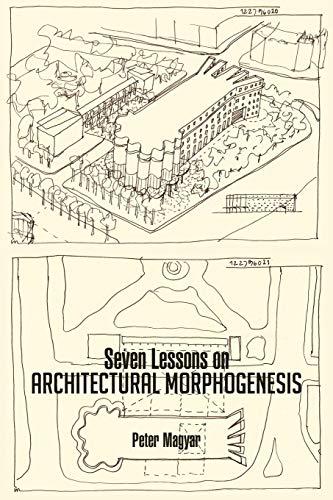 9781466983892: Seven Lessons on Architectural Morphogenesis