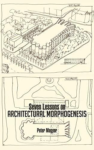 9781466983915: Seven Lessons on Architectural Morphogenesis