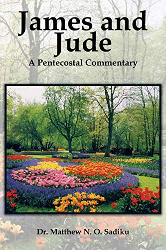9781466983977: James and Jude: James and Jude A Pentecostal Commentary