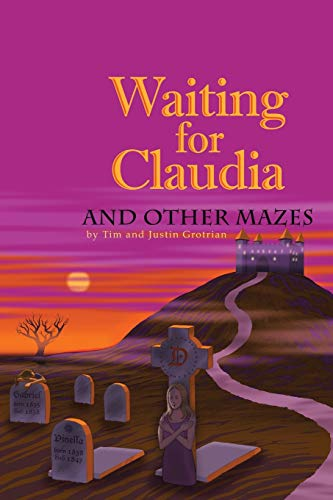 Waiting For Claudia: And Other Mazes: Grotrian, Tim