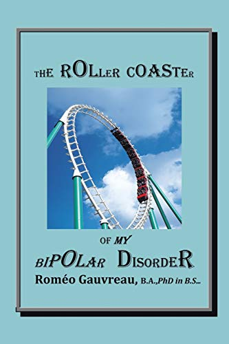 9781466984899: The Roller Coaster of my Bipolar Disorder