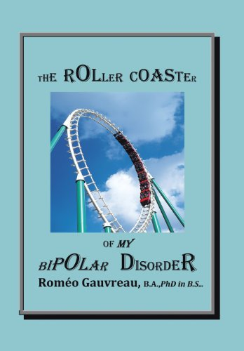 9781466984912: The Roller Coaster of My Bipolar Disorder