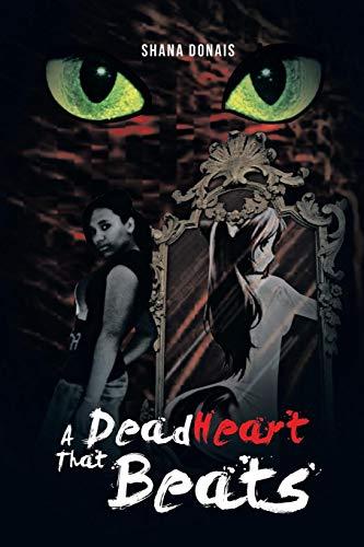 A Dead Heart That Beats: Shana Donais