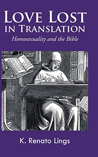 9781466987890: Love Lost in Translation: Homosexuality and the Bible