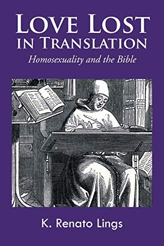 9781466987906: Love Lost in Translation: Homosexuality and the Bible