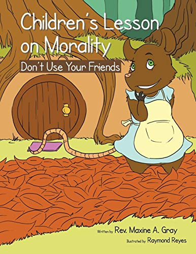 9781466988316: Children's Lessons on Morality: Don't Use Your Friends