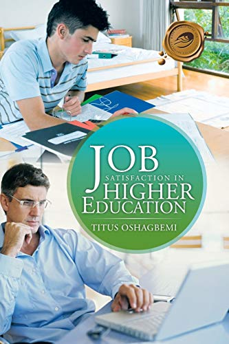 9781466989542: Job Satisfaction in Higher Education