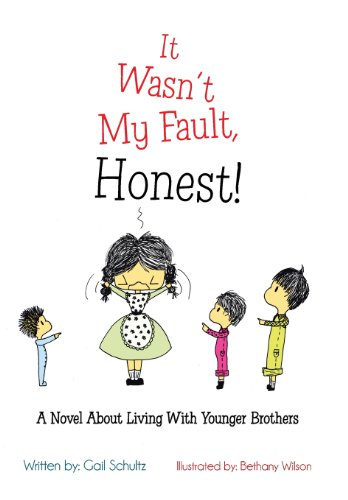 It Wasn't My Fault, Honest!: A Novel about Living with Younger Brothers: Gail Schultz