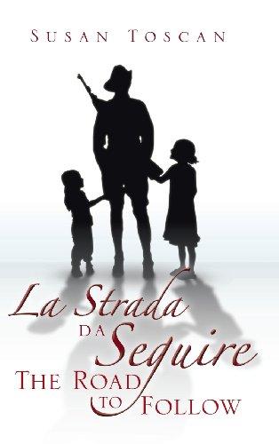 La Strada Da Seguire: The Road to Follow: Toscan, Susan