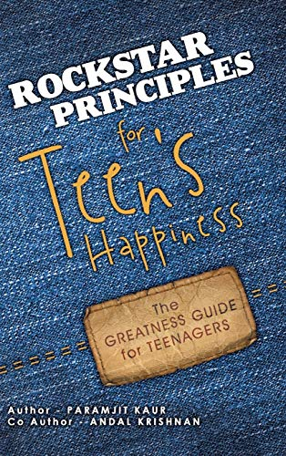 Rockstar Principles for Teens Happiness: The Greatness Guide for Teenagers: Paramjit Kaur