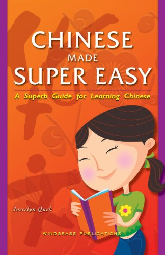 9781466992061: Chinese Made Super Easy: A Superb Guide for Learning Chinese