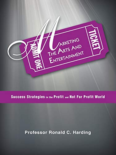 9781466992283: Marketing the Arts and Entertainment: Success Strategies in the Profit and Not For Profit World