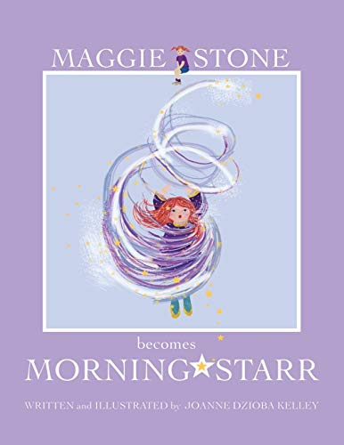 9781466992917: Maggie Stone becomes Morning Starr