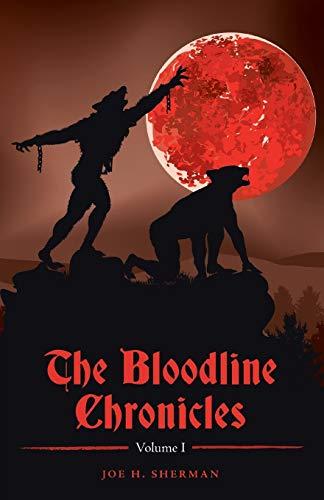 The Bloodline Chronicles: Joe H. Sherman