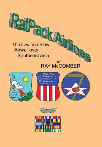 Ratpack Airlines: The Low and Slow Airwar Over Southeast Asia: Ray McComber