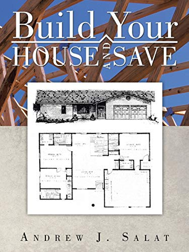 9781466995956: Build Your House and Save