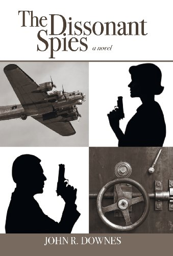 The Dissonant Spies: John R. Downes