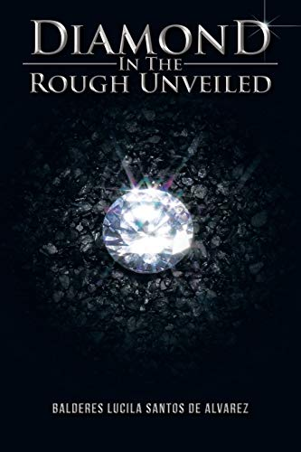 9781466997172: Diamond in the Rough Unveiled