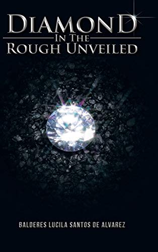 9781466997196: Diamond in the Rough Unveiled