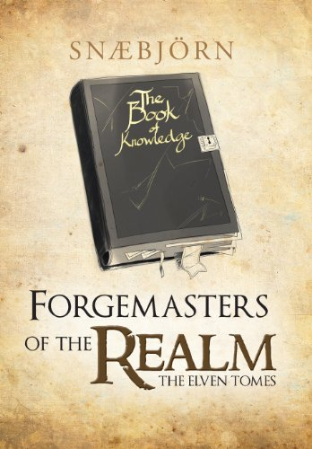 Forgemasters of the Realm: The Elven Tomes: Snaebjorn