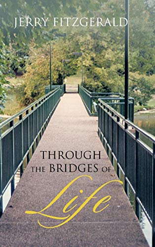 9781466999497: Through the Bridges of Life
