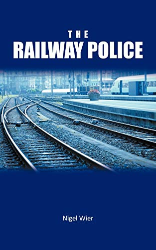 The Railway Police: Nigel Wier