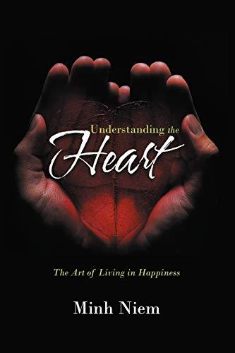 9781467001427: Understanding the Heart: The Art of Living in Happiness