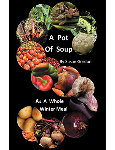 9781467001830: A Pot Of Soup: As A Whole Winter Meal