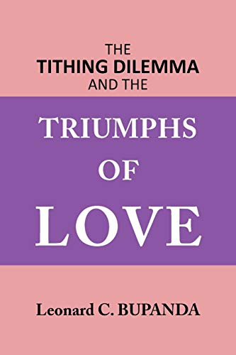 9781467008075: The Tithing Dilemma And The Triumphs Of Love
