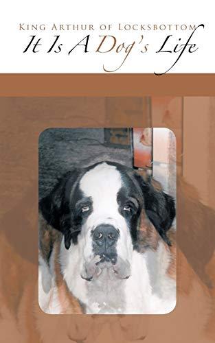 It Is A Dogs Life: King Arthur of Locksbottom King Arthur of Locksbottom