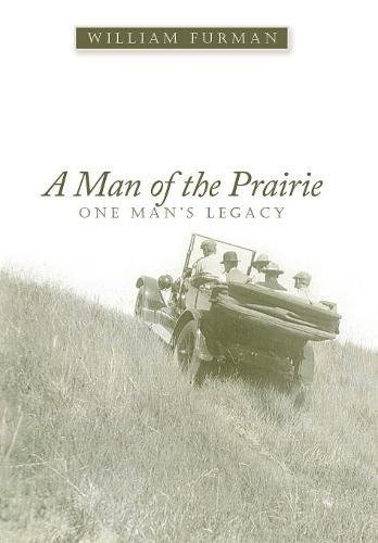 A Man of the Prairie: One Mans Legacy: William Furman