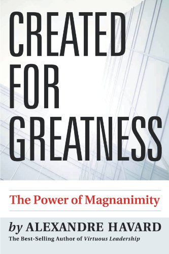 9781467025164: Created for Greatness: The Power of Magnanimity