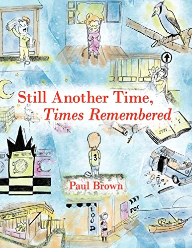 Still Another Time, Times Remembered: Paul Brown