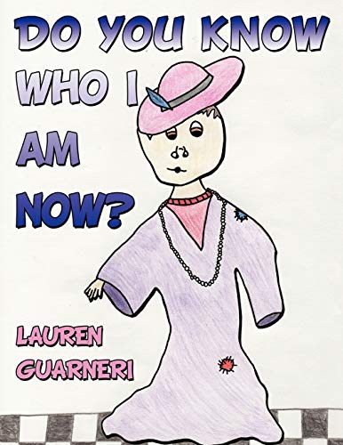 Do You Know Who I Am Now?: Lauren Guarneri