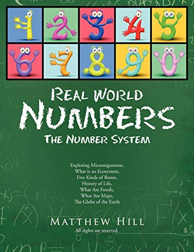 Real World Numbers: The Number System: Matthew Hill
