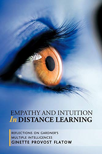 9781467026789: Empathy and Intuition in Distance Learning: Reflections on Gardner's Multiple Intelligences